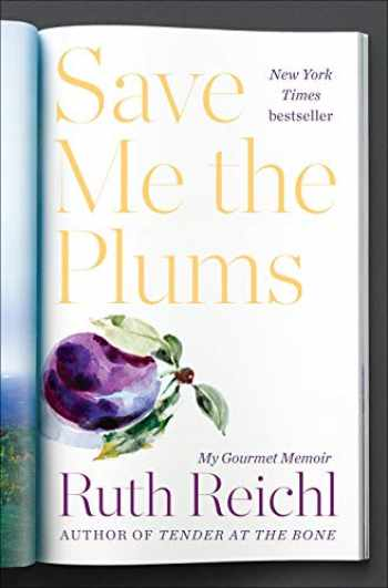 9781400069996-1400069998-Save Me the Plums: My Gourmet Memoir