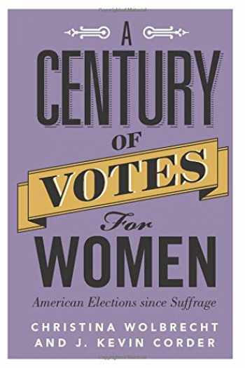 9781316638071-1316638073-A Century of Votes for Women: American Elections since Suffrage