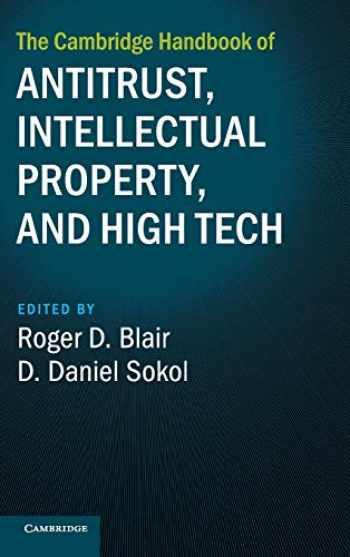 9781107159136-110715913X-The Cambridge Handbook of Antitrust, Intellectual Property, and High Tech (Cambridge Law Handbooks)