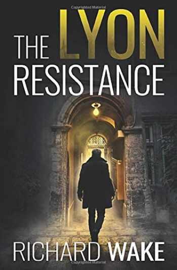 9781798111581-1798111586-The Lyon Resistance (Alex Kovacs thriller series)