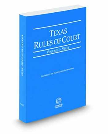 9781539213611-1539213617-Texas Rules of Court - State, 2020 ed. (Vol. I, Texas Court Rules)