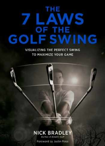 9781419709449-1419709445-The 7 Laws of the Golf Swing: Visualizing the Perfect Swing to Maximize Your Game