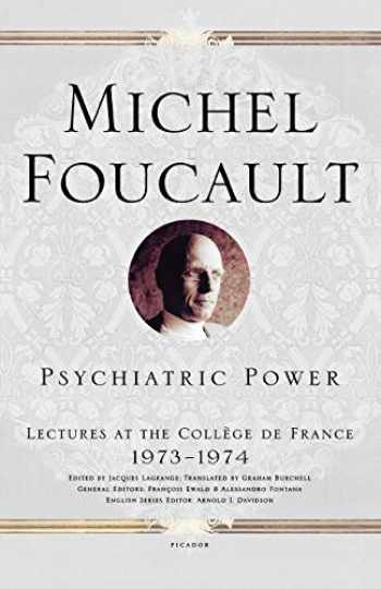 9780312203313-0312203314-Psychiatric Power: Lectures at the Collège de France, 1973--1974 (Michel Foucault Lectures at the Collège de France, 3)