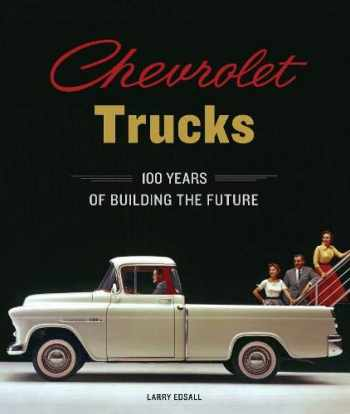 9780785837473-0785837477-Chevrolet Trucks: 100 Years of Building the Future
