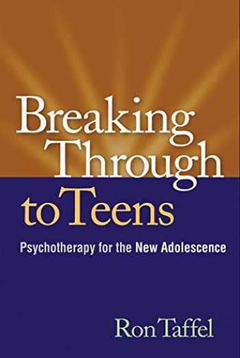 9781606239445-1606239449-Breaking Through to Teens: Psychotherapy for the New Adolescence