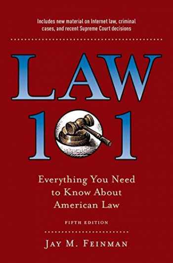 9780190866327-0190866322-Law 101: Everything You Need to Know About American Law, Fifth Edition