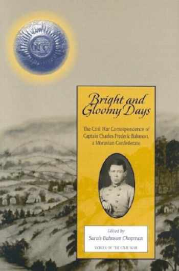 9781572332263-1572332263-Bright And Gloomy Days: Civil War Correspondence Of Captain Charles (Voices of the Civil War)