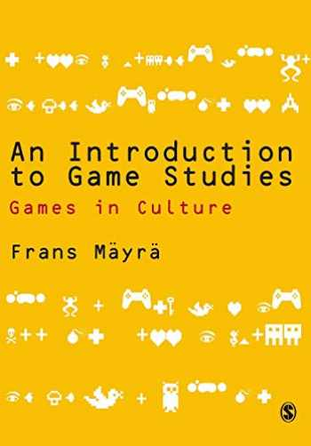 9781412934466-141293446X-An Introduction to Game Studies