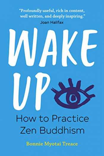9781641523905-1641523905-Wake Up: How to Practice Zen Buddhism