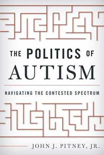 9781442249608-1442249609-The Politics of Autism: Navigating The Contested Spectrum