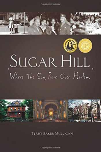 9780984692903-0984692908-Sugar Hill: Where the Sun Rose Over Harlem