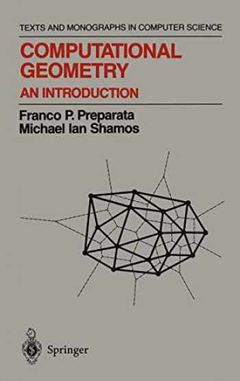 9780387961316-0387961313-Computational Geometry: An Introduction (Texts and Monographs in Computer Science)