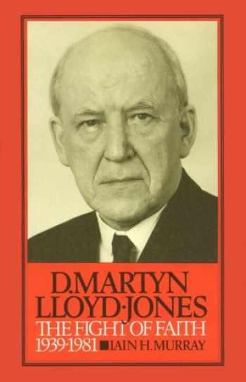 9780851515649-0851515649-David Martyn Lloyd-Jones: The Fight of Faith 1939-1981