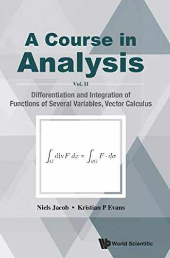 9789813140950-981314095X-A Course in Analysis: Vol. II: Differentiation and Integration of Functions of Several Variables, Vector Calculus