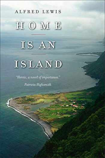 9781933227368-1933227362-Home Is an Island: A Novel (Portuguese in the Americas Series)