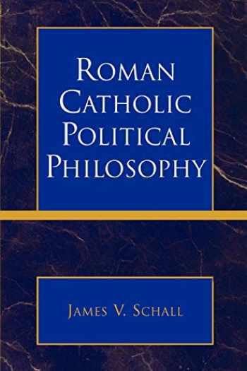 9780739117033-0739117033-Roman Catholic Political Philosophy