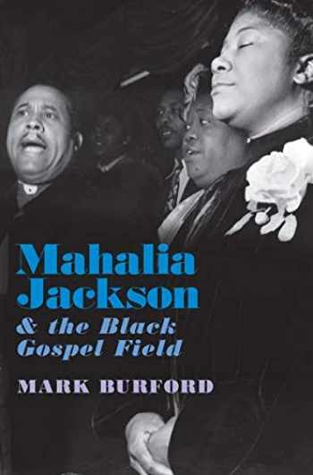 9780190634902-0190634901-Mahalia Jackson and the Black Gospel Field