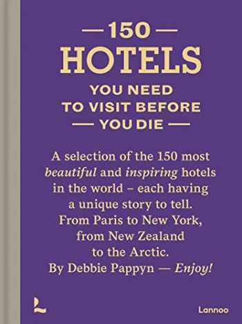 9789401458061-9401458065-150 Hotels You Need to Visit before You Die