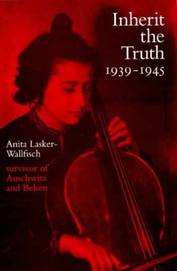 9781900357012-1900357011-Inherit the truth, 1939-1945: The documented experiences of a survivor of Auschwitz and Belsen