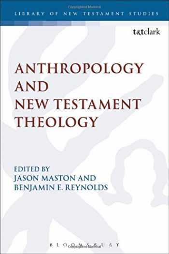 9780567660343-0567660346-Anthropology and New Testament Theology (The Library of New Testament Studies, 529)