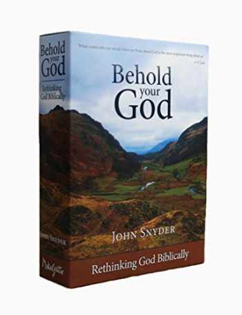 9780988668102-0988668106-Behold Your God: Rethinking God Biblically (13 DVD Set and Leader's Guide)