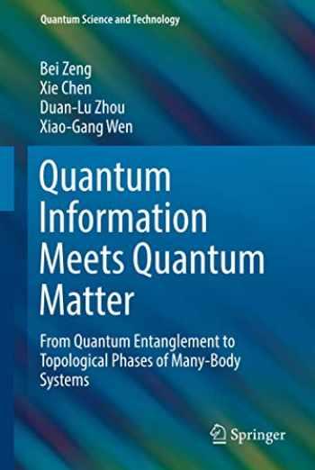 9781493990825-1493990829-Quantum Information Meets Quantum Matter (Quantum Science and Technology)