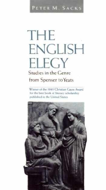 9780801834714-0801834716-The English Elegy: Studies in the Genre from Spenser to Yeats