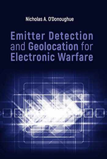 9781630815646-1630815640-Emitter Detection and Geolocation for Electronic Warfare (The Artech House Electronic Warfare Library)