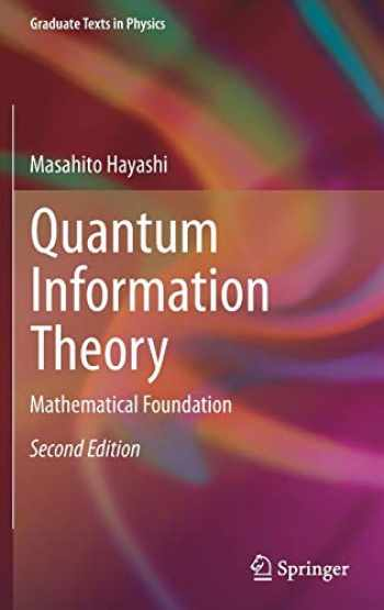 9783662497234-3662497239-Quantum Information Theory: Mathematical Foundation (Graduate Texts in Physics)