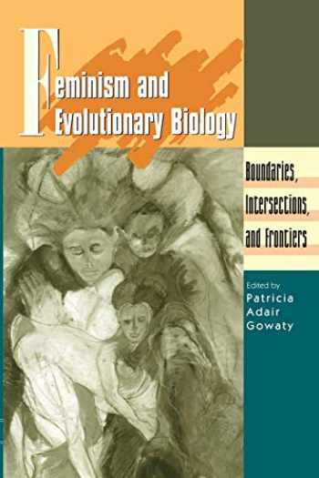 9780412073618-0412073617-Feminism and Evolutionary Biology: Boundaries, Intersections and Frontiers