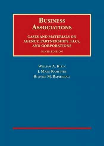 9781634595216-1634595211-Business Associations, Cases and Materials on Agency, Partnerships, LLCs, and Corporations, 9th - C (University Casebook Series)