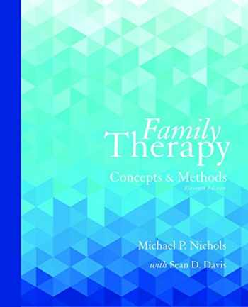 9780133826609-0133826600-Family Therapy: Concepts and Methods (11th Edition)