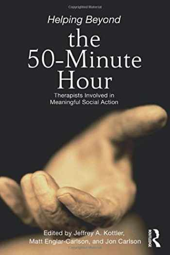 9780415896306-0415896304-Helping Beyond the 50-Minute Hour: Therapists Involved in Meaningful Social Action