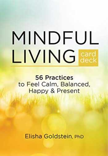 9781683731764-168373176X-Mindful Living Card Deck: 56 Practices to Feel Calm, Balanced, Happy & Present