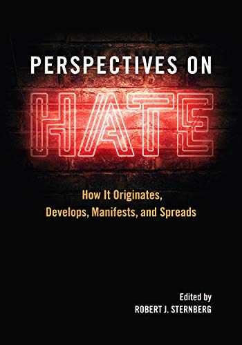 9781433831539-1433831538-Perspectives on Hate: How It Originates, Develops, Manifests, and Spreads