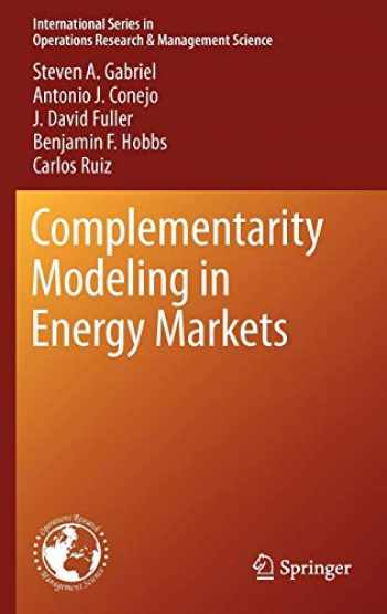 9781441961228-1441961224-Complementarity Modeling in Energy Markets (International Series in Operations Research & Management Science (180))