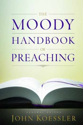 9780802470645-0802470645-The Moody Handbook of Preaching