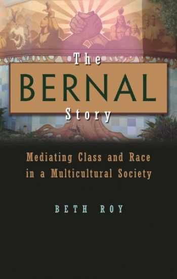 9780815633464-0815633467-The Bernal Story: Mediating Class and Race in a Multicultural Community (Syracuse Studies on Peace and Conflict Resolution)
