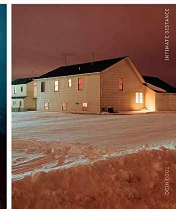 9781597113601-1597113603-Todd Hido: Intimate Distance: Twenty-Five Years of Photographs, A Chronological Album