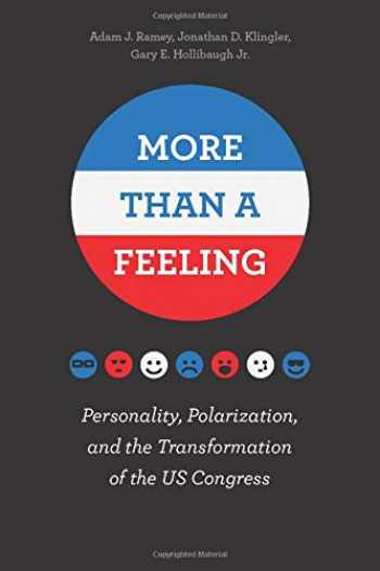 9780226455983-022645598X-More Than a Feeling: Personality, Polarization, and the Transformation of the US Congress