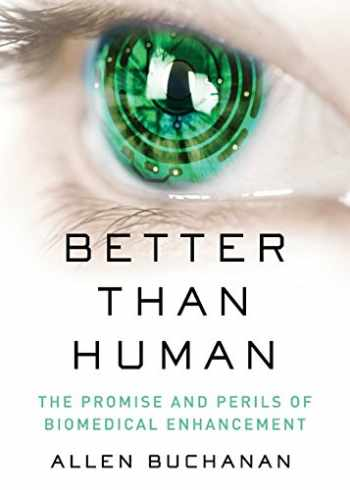 9780190664046-0190664045-Better than Human: The Promise and Perils of Biomedical Enhancement (Philosophy in Action)