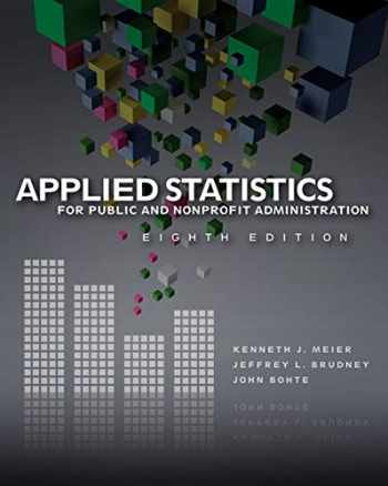 9781111342807-1111342806-Applied Statistics for Public and Nonprofit Administration
