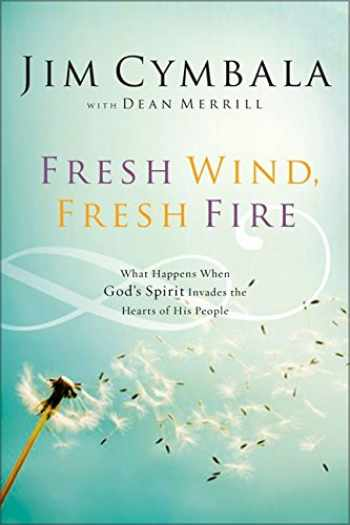 9780310251538-0310251532-Fresh Wind, Fresh Fire: What Happens When God's Spirit Invades the Hearts of His People