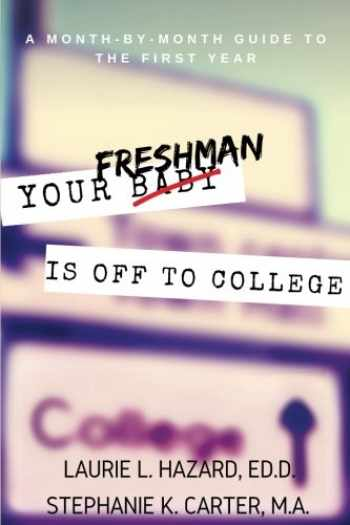 9781537682341-1537682342-Your Freshman Is Off To College: A Month-by-Month Guide to the First Year