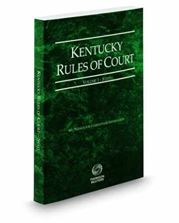 9781539205050-1539205053-Kentucky Rules of Court - State, 2019 ed. (Vol. I, Kentucky Court Rules)