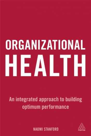 9780749466022-0749466022-Organizational Health: An Integrated Approach to Building Optimum Performance