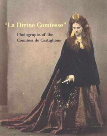 9780300085099-0300085095-La Divine Comtesse: Photographs of the Countess de Castiglione (Metropolitan Museum of Art Series)