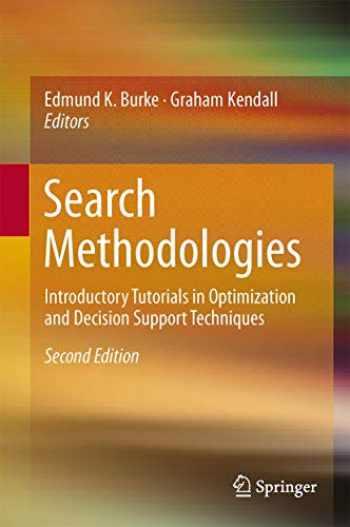 9781461469391-1461469392-Search Methodologies: Introductory Tutorials in Optimization and Decision Support Techniques