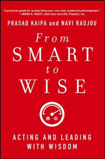 9781118296202-1118296206-From Smart to Wise: Acting and Leading with Wisdom