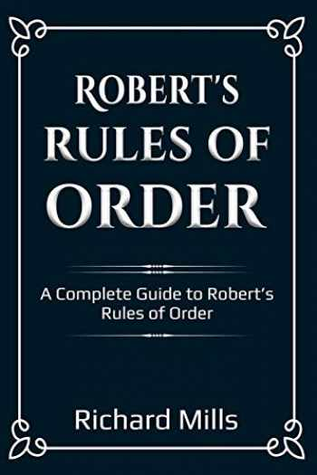 9781698190396-1698190395-Robert's Rules of Order: A Complete Guide to Robert's Rules of Order